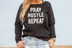 Pray Hustle Repeat Sweatshirt