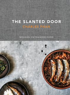 The Slanted Door by Charles Phan | PenguinRandomHous...  Amazing book I had to share from Penguin Random House