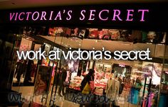My plan: I'll work part time for VS while I'm in school for Forensic Science. Can't help it...LOVE VS.