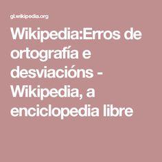 Wikipedia:Erros de ortografía e desviacións - Wikipedia, a enciclopedia libre