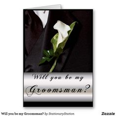 Will you be my Groomsman? Greeting Card