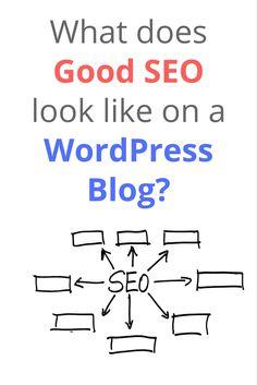 What Does Good SEO Look Like on a WordPress Blog?