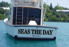 Funny Boat Names - Seas the Day - here here!