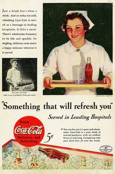 Coca Cola. This is too funny.   Served in Leading Hospitals.  Here at the hospital, we serve this to the patients prior to surgery and they find this to be quite refreshing. I wish more hospitals had this policy! I also wish nurses wore hats! Those were cool.