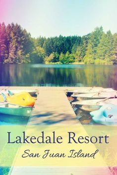 Resort Review: Lakedale Resort on San Juan Island, Washington. This is a fun resort for familiies! tipsforfamilytrips.com