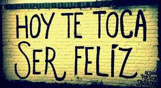 Hoy te toca ser feliz #Acción Poética Santa Cruz #accionpoetica