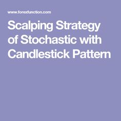 Scalping Strategy of Stochastic with Candlestick Pattern