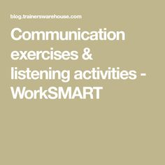 Communication exercises & listening activities - WorkSMART
