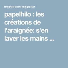 papelhilo : les créations de l'araignée: s'en laver les mains ...