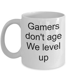 Funny gamers Mug-Gamers Don't Age We level Up| Level Up Mug Gift for Brother|Father|MOM|Girlfriend Gift|BOYFRIEND Gift|Valentines Day Gift