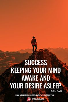Success - keeping your mind awake and your desire asleep. - Walter Scott #inspirationalquotes #quotes