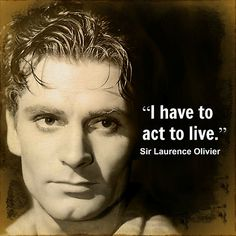 Sir Laurence Olivier Quotes -#laurenceolivier