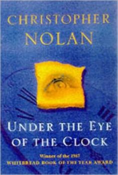 Under The Eye Of The Clock by Christopher Nolan Disabled People, Christopher Nolan, Love Affair, Clock, Teaching, Eyes, Books, Writer, Classroom