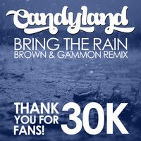 Bring The Rain by Candyland (Brown & Gammon Remix) by Dubstrix on SoundCloud