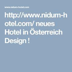 http://www.nidum-hotel.com/ neues Hotel in Österreich Design !