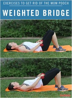 """Weighted Bridge & 7 other exercises to get rid of diastasis recti, a.k.a. the """"mom pooch""""."""
