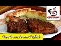 Picanha com Banana Grelhada TvChurrasco.com.br
