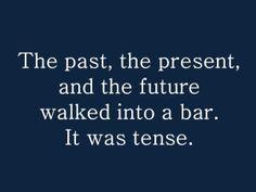Pun   Tenses in a bar