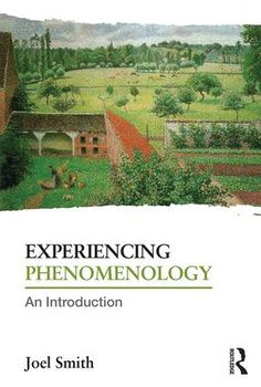 Experiencing Phenomenology: An Introduction (Paperback) - Routledge
