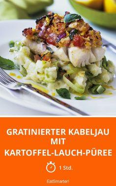 Gratinierter Kabeljau mit Kartoffel-Lauch-Püree - smarter - Zeit: 1 Std. | eatsmarter.de