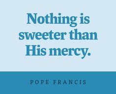 Pope Francis gives us inspirational words of mercy, brought to you by Franciscan Media. #YearofMercy http://hubs.ly/H01zGfQ0