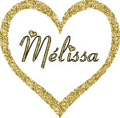 Melissa Name, Name Boards, All Heart, Name Art, Baby Girl Names, My One And Only, Gold Glitter, Gemini, Friendship