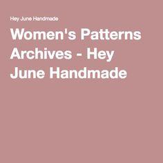 Women's Patterns Archives - Hey June Handmade
