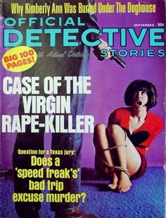Retrospace: Magazines True Crime Rags (Part Damsels In Peril, Pulp Fiction Art, Pulp Art, Real Detective, Pulp Magazine, Magazine Covers, Kimberly Ann, Cheap Books, Girl Tied Up