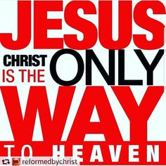 Jesus Christ is the only way to Heaven. You don't go to heaven for being a nice person and doing right if you don't believe in Christ! Christian Faith, Christian Quotes, Christian Posters, Christian Pictures, Christian Church, Bible Scriptures, Bible Quotes, Qoutes, Beautiful Words
