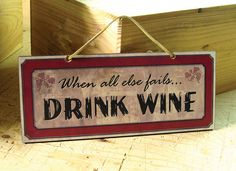 Handcrafted Wall Sign with Funny Wine Saying Wine Sign Funny Sign Fails, Funny Signs, For Elise, Halloween Bottles, Wine Craft, Wine Signs, Wine Decor, Wine Quotes, Wine Time