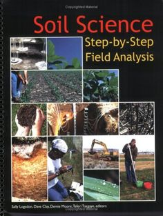 Soil science : step-by-step field analysis / Sally Logsdon ... [et al.], editors