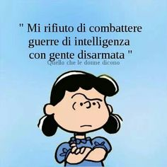 O' Sarchiapone on Smile Quotes, Words Quotes, Funny Quotes, Lucy Van Pelt, Italian Quotes, Good Humor, Me Too Meme, True Words, Vignettes