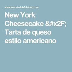 New York Cheesecake / Tarta de queso estilo americano