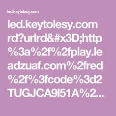 led.keytolesy.com rd?urlrd=http%3a%2f%2fplay.leadzuaf.com%2fred%2f%3fcode%3d2TUGJCA9I51A%26a%3d1009.02147245EBD29EC66DB9FC3786CD0547%26pubid%3dFA171DCE7E4872636929709E5684F8FE