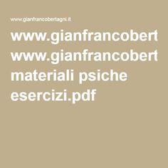 www.gianfrancobertagni.it materiali psiche esercizi.pdf