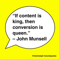 """If content is king, then conversion is queen. Social Quotes, Social Media Engagement, Digital Media, Conversation, Knowledge, Wisdom, King, Content, Queen"
