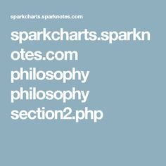 sparkcharts.sparknotes.com philosophy philosophy section2.php