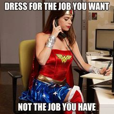 Well you ARE the Wonder Woman of the office... #jobs