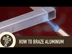 "How to ""Weld"" Aluminum Without a Welder"
