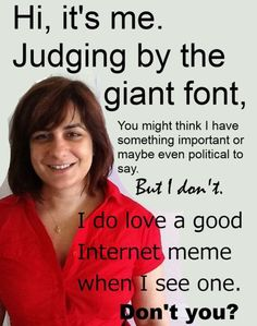 Another Internet meme goes down -- and the culprit is my sharp wit!