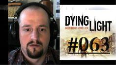 [DE] DYING LIGHT [063] Dekontaminierung ★ Let's Play Dying Light PC
