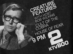 Creature Features with your host Bob Wilkins