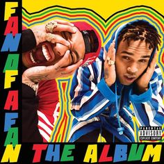 "Prev1 of 2Next Chris Brown and Tyga are preparing to finally release their highly anticipated new album Fan Of A Fan. Here is the official artwork. Fan Of A Fan hits stores on February 24th. Their first single ""Ayo"" is out now. Prev1 of 2Next"