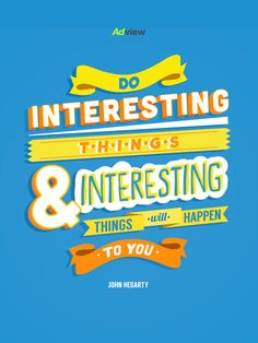 """Do interesting things and interesting things will happen to you"" #quotes #frases #inspiration"