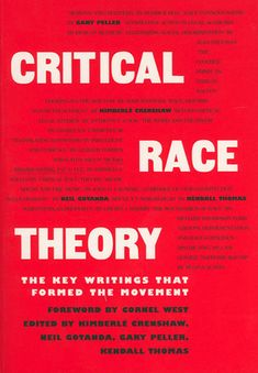 Critical race theory : the key writings that formed the movement / edited by Kimberlé Crenshaw...[et al.]. (1995) New York : The New Press, cop. 1995.  http://absysnetweb.bbtk.ull.es/cgi-bin/abnetopac?TITN=35183