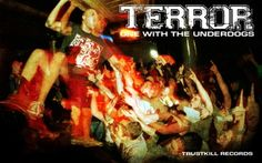 Terror - the band who just make me smile when Im sad or angry. Whose music make me buzz...who has the influence to make me jump on stage and dive off, only to be dropped on my head a few moments later and break my wrist. LOVE THEM