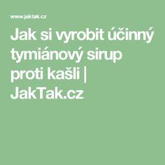 Jak si vyrobit účinný tymiánový sirup proti kašli | JakTak.cz