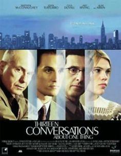 Thirteen Conversations About One Thing (2001) dir. Jill Sprecher