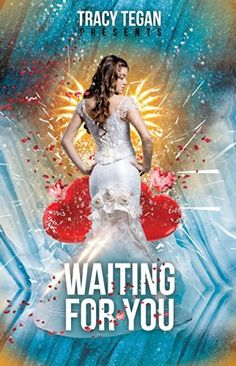 Waiting For You by Tracy Tegan, http://www.amazon.com/dp/B00KNP0PRU/ref=cm_sw_r_pi_dp_IEQ5tb1Z464QA