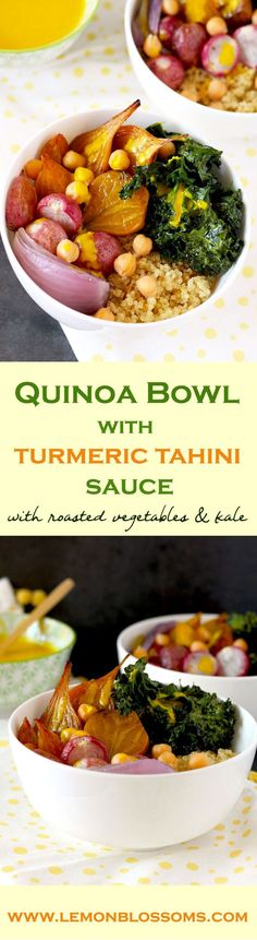 These vegan, gluten free, healthy Quinoa Bowls with Turmeric Tahini Sauce are not only good for you but they are also delicious. Caramelized roasted seasonal vegetables, roasted kale and chickpeas are drizzled with creamy Turmeric Tahini Sauce for one amazing-super-nutritious bowl! #kale #buddhabowl #quinoa #quinoabowl #turmeric #roastedvegetables via @https://www.pinterest.com/lmnblossoms/